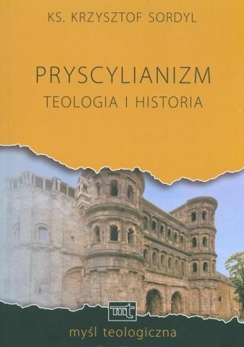 Okładka książki Pryscylianizm. Teologia i historia