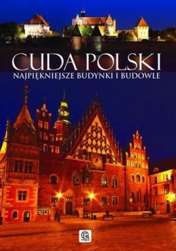 Okładka książki Cuda Polski. Najpiękniejsze budynki i budowle