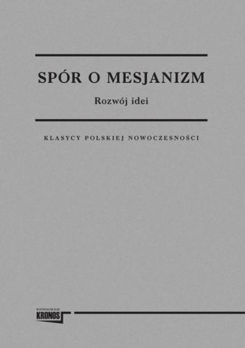 Okładka książki Spór o mesjanizm. Tom 1. Rozwój idei