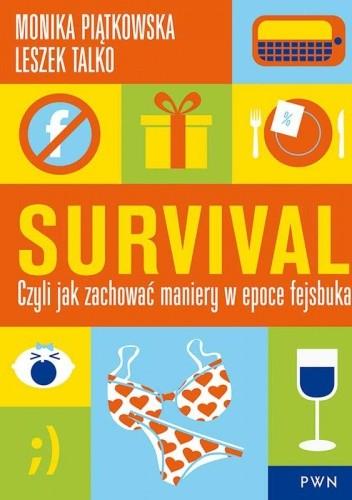 Okładka książki Survival. Czyli jak zachować maniery w epoce fejsbuka