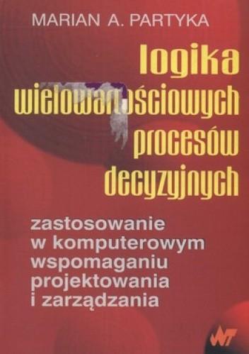 Okładka książki Logika wielowartościowych procesów decyzyjnych