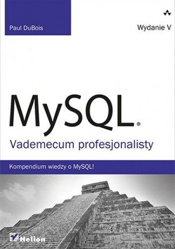 Okładka książki MySQL. Vademecum profesjonalisty. Kompendium wiedzy o MySQL!