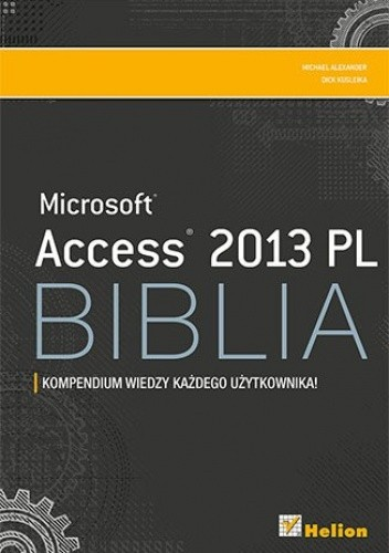Okładka książki Access 2013 PL Biblia. Kompendium wiedzy każdego użytkownika