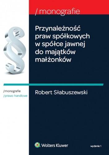 Okładka książki Przynależność praw spółkowych w spółce jawnej do majątków małżonków