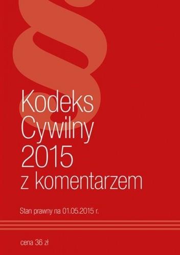 Okładka książki Kodeks Cywilny 2015 z komentarzem