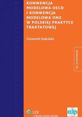 Okładka książki Konwencja Modelowa OECD i Konwencja Modelowa w polskiej praktyce traktatowej