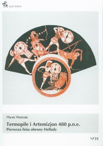 Okładka książki Termopile i Artemizjon 480 p.n.e. Pierwsza linia obrony Hellady