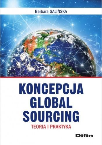 Okładka książki Koncepcja Global Sourcing. Teoria i praktyka