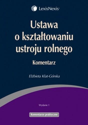 Okładka książki Ustawa o kształtowaniu ustroju rolnego. Komentarz