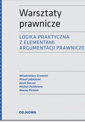 Okładka książki Warsztaty prawnicze. Logika z elementami argumentacji prawniczej