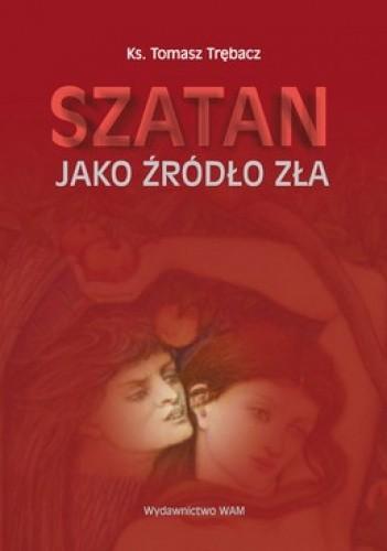 Okładka książki Szatan jako źródło zła