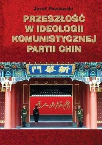 Okładka książki Przeszłość w ideologii komunistycznej partii Chin