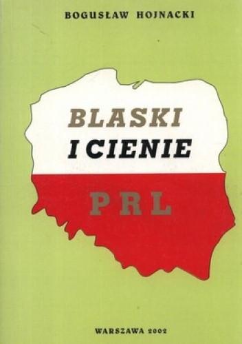 Okładka książki Blaski i cienie PRL
