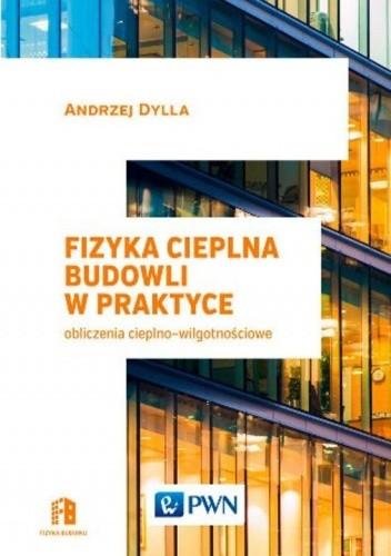 Okładka książki Fizyka cieplna budowli w praktyce. Obliczenia cieplno-wilgotnościowe