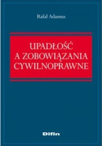 Okładka książki Upadłość a zobowiązania cywilnoprawne