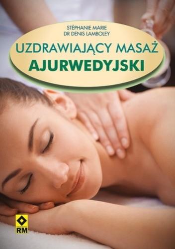 Okładka książki Uzdrawiający masaż ajurwedyjski