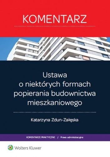 Okładka książki Ustawa o niektórych formach popierania budownictwa mieszkaniowego. Komentarz