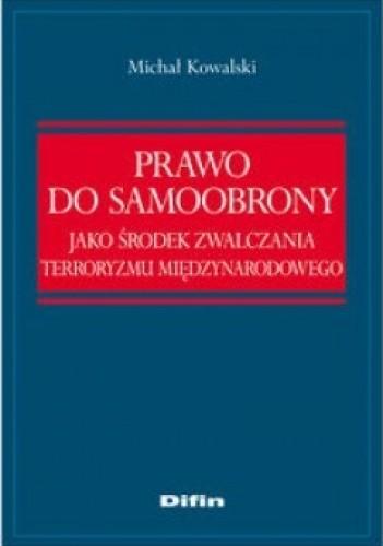 Okładka książki Prawo do samoobrony jako środek zwalczania terroryzmu międzynarodowego