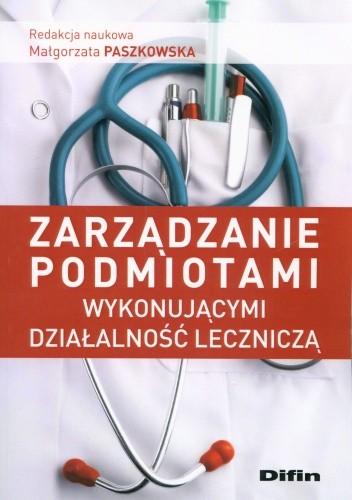 Okładka książki Zarządzanie podmiotami wykonującymi działalność leczniczą