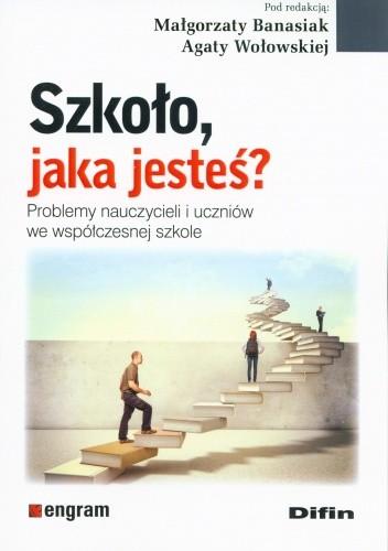 Okładka książki Szkoło jaka jesteś
