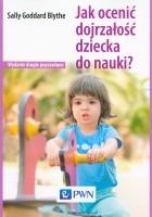 Jak ocenić dojrzałość dziecka do nauki?