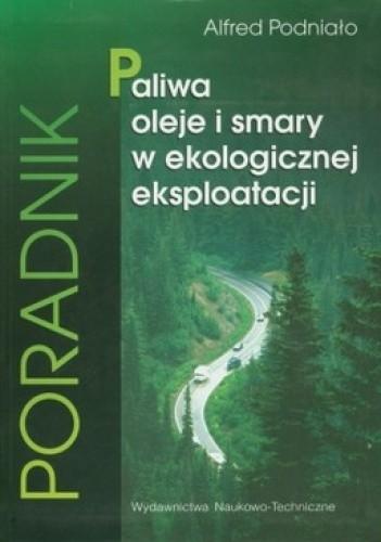 Okładka książki Paliwa, oleje i smary w ekologicznej eksploatacji