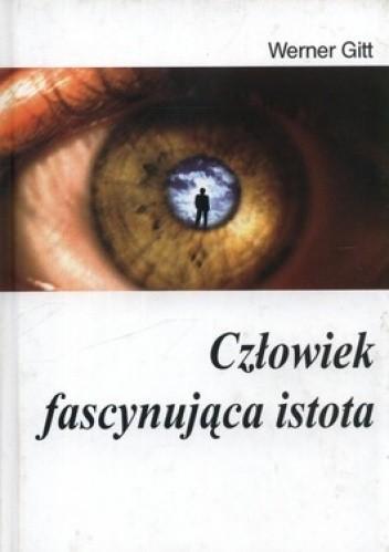 Okładka książki Człowiek. Fascynująca istota