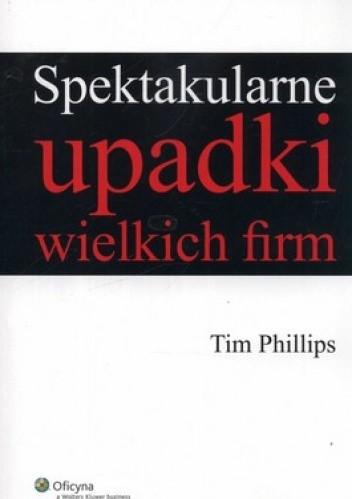 Okładka książki Spektakularne upadki wielkich firm