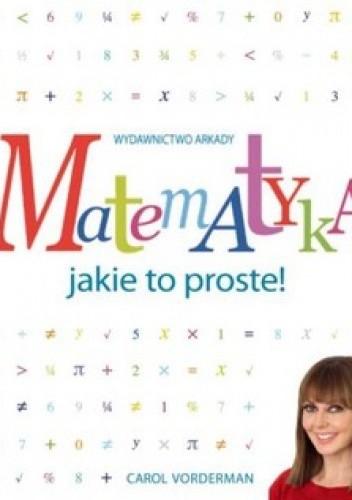 Okładka książki Matematyka jakie to proste!