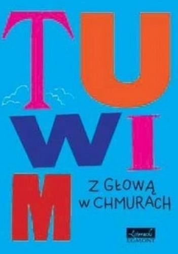 Okładka książki Tuwim. Wiersze z głową w chmurach