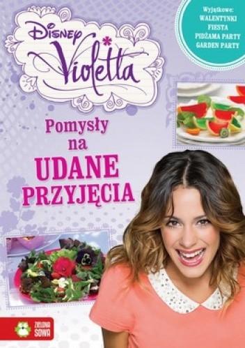 Okładka książki Violetta. Pomysły na udane przyjęcia