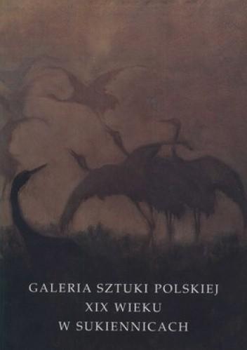 Okładka książki Galeria sztuki polskiej XIX wieku w Sukiennicach