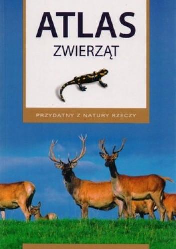 Okładka książki Atlas zwierząt. Przydatny z natury rzeczy