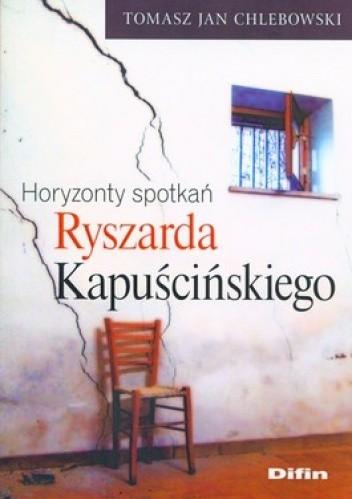 Okładka książki Horyzonty spotkań Ryszarda Kapuścińskiego