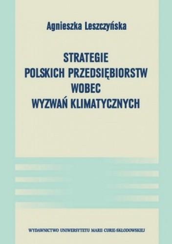 Okładka książki Strategie polskich przedsiębiorstw wobec wyzwań klimatycznych