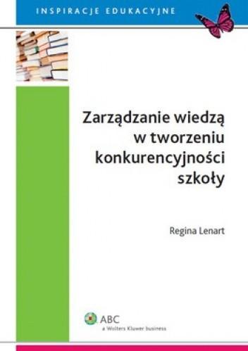 Okładka książki Zarządzanie wiedzą w tworzeniu konkurencyjności szkoły