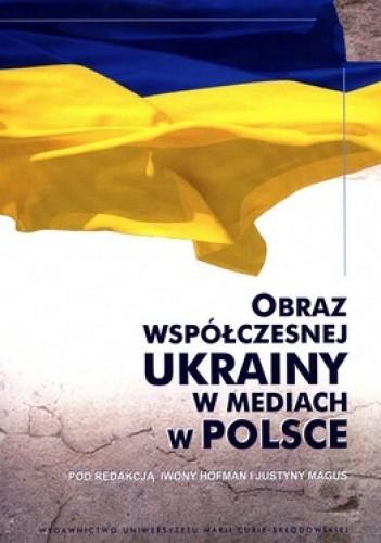 Okładka książki Obraz współczesnej Ukrainy w mediach w Polsce