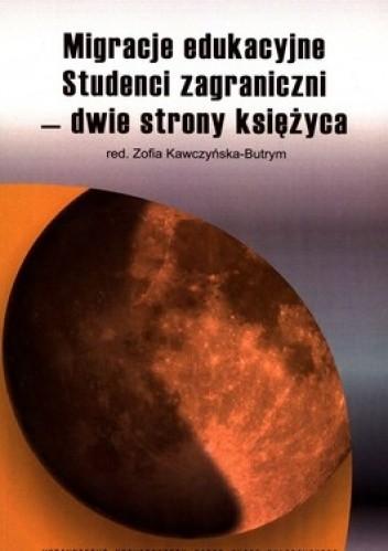 Okładka książki Migracje edukacyjne. Studenci zagraniczni - dwie strony księżyca