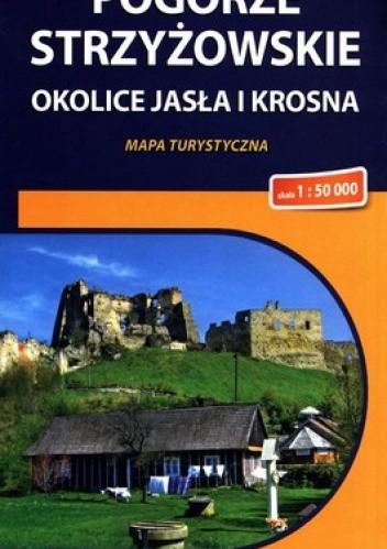 Okładka książki Pogórze Strzyżowskie okolice Jasła i Krosna. Mapa turystyczna. 1: 50 000. Compass