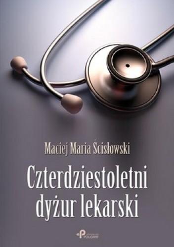 Okładka książki Czterdziestoletni dyżur lekarski
