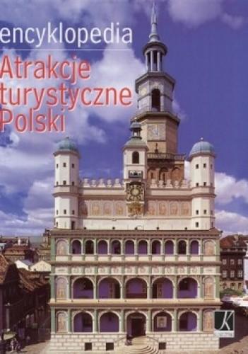 Okładka książki Encyklopedia. Atrakcje turystyczne Polski