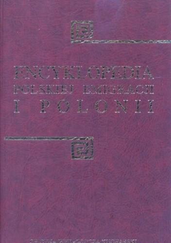 Okładka książki Encyklopedia polskiej emigracji i Polonii. Tom 3.  K-O