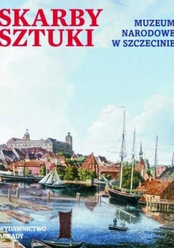 Okładka książki Skarby sztuki.  Muzeum Narodowe w Szczecinie