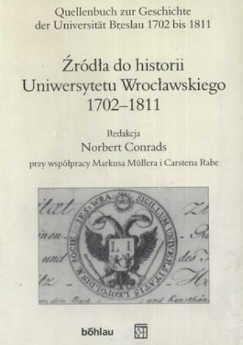 Okładka książki Źródła do historii Uniwersytetu Wrocławskiego 1702-1811