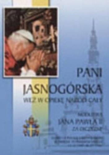 Okładka książki Pani Jasnogórska weź w opiekę naród cały