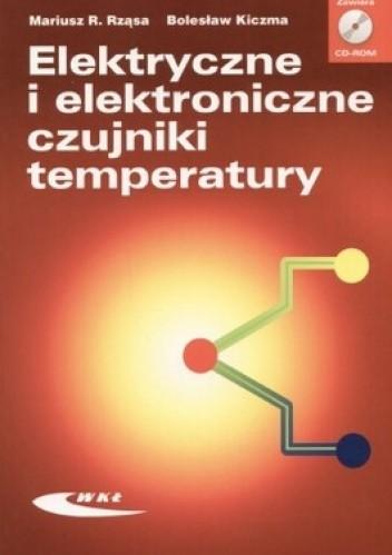 Okładka książki Elektryczne i elektroniczne czujniki temperatury