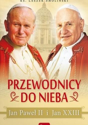 Okładka książki Przewodnicy do nieba Jan Paweł II i Jan XXIII
