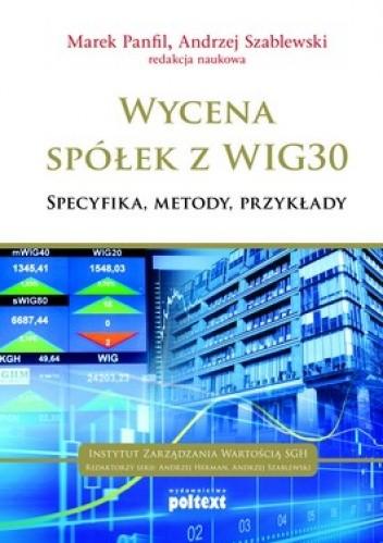 Okładka książki Wycena spółek z WIG30. Specyfika, metody, przykłady