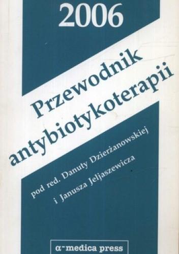 Okładka książki Przewodnik antybiotykoterapii 2006