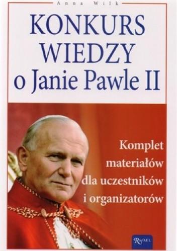 Okładka książki Konkurs wiedzy o Janie Pawle II. Komplet materiałów dla uczestników i organizatorów